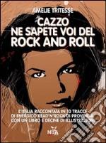 Cazzo ne sapete voi delrock and roll cd musicale di Tritesse Amelie
