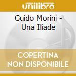 Una iliade cd musicale di Morini