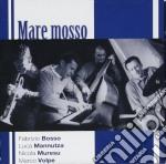 Bosso, Mannutza, Muresu, Volpe - Mare Mosso cd musicale di BOSSO/MANNUTZA/MURESU/VOLPE