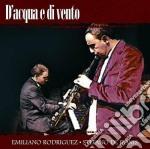 Stefano De Bonis & E. Rodriguez Duo - D'acqua E Di Vento cd musicale di Emiliano/d Rodriguez
