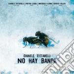 Daniele Tittarelli - No Hay Banda cd musicale di TITTARELLI DANIELE