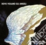 Angelo Valori & M.edit Ensemble - Dove Volano Gli Angeli cd musicale di VALORI ANGELO & M.ED