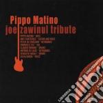 Pippo Matino - Joe Zawinul Tribute cd musicale di MATINO PIPPO