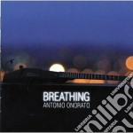 Breathing cd musicale di Antonio Onorato