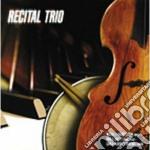 RECITAL TRIO cd musicale di FRANCESCONI/P.GHET
