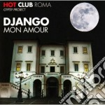 Hot Club Roma - Django Mon Amour cd musicale di HOT CLUB ROMA