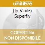 (LP VINILE) SUPERFLY lp vinile di MAYFIELD CURTIS