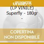 (LP VINILE) Superfly - 180gr - lp vinile di Curtis Mayfield