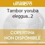 Tambor yoruba eleggua..2 cd musicale