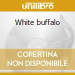 White buffalo cd musicale di Rod Macdonald