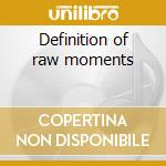 Definition of raw moments cd musicale di Magoo