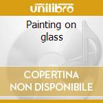 Painting on glass cd musicale
