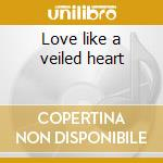 Love like a veiled heart cd musicale di Asianova