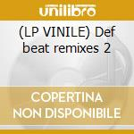 (LP VINILE) Def beat remixes 2 lp vinile di Soundsystem Lcd