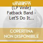 (LP VINILE) Let's do it again lp vinile di Band Fatback