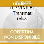 (LP VINILE) Transmat relics lp vinile di Artisti Vari
