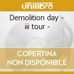 Demolition day - iii tour - cd musicale di Generator Mondo