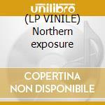 (LP VINILE) Northern exposure lp vinile di Artisti Vari
