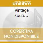 Vintage soup... cd musicale di Star and key of the indian oce