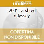 2001: a shred odyssey cd musicale di Joe Stump