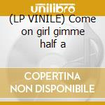 (LP VINILE) Come on girl gimme half a lp vinile di Shutdown 66
