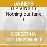 (LP VINILE) Nothing but funk 1 lp vinile di Artisti Vari