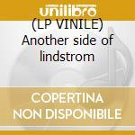 (LP VINILE) Another side of lindstrom lp vinile di Lindstrom