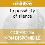 Impossibility of silence cd musicale di Black sun pruduction