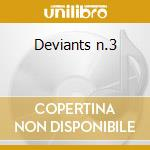 Deviants n.3 cd musicale di Deviants