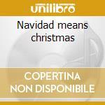 Navidad means christmas cd musicale di Eydie Gorme