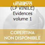 (LP VINILE) Evidences volume 1 lp vinile