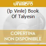 (LP VINILE) BOOK OF TALYESIN lp vinile di DEEP PURPLE