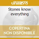 Stones know everything cd musicale