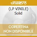 (LP VINILE) Solid lp vinile
