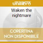 Waken the nightmare cd musicale di Morphelia