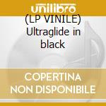 (LP VINILE) Ultraglide in black lp vinile di Dirtbombs