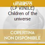 (LP VINILE) Children of the universe lp vinile di Wolfgang Maus