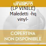 (LP VINILE) Maledetti -hq vinyl- lp vinile
