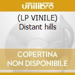 (LP VINILE) Distant hills lp vinile