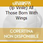 (LP VINILE) ALL THOSE BORN WITH WINGS lp vinile di GARBAREK JAN