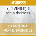 (LP VINILE) I see a darkness lp vinile di Bonnie prince billy