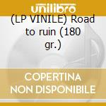 (LP VINILE) Road to ruin (180 gr.) lp vinile