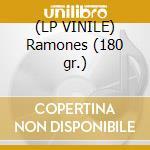 (LP VINILE) Ramones (180 gr.) lp vinile di Ramones