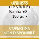 (LP VINILE) Samba '68 - 180 gr. - lp vinile di Marcos Valle