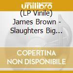 (LP VINILE) Slaughters big rip off lp vinile di James Brown