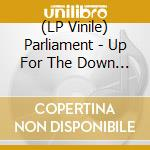 (LP VINILE) Up for the down stroke lp vinile di Parliament