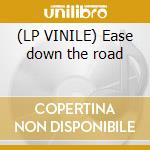 (LP VINILE) Ease down the road lp vinile