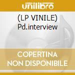 (LP VINILE) Pd.interview lp vinile