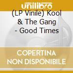 (LP VINILE) Good times lp vinile di Kool & the gang