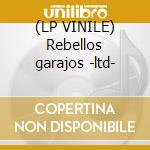 (LP VINILE) Rebellos garajos -ltd- lp vinile di The Clash